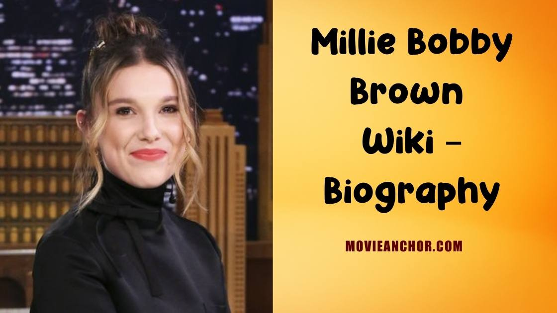 Millie Bobby Brown Wiki – Biography