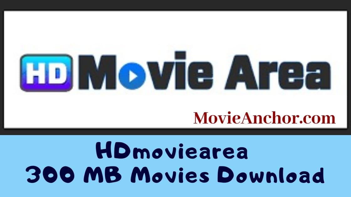 hdmoviearea 2020- Download Bollywood 300MB Movies Free